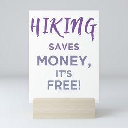 Hiking Saves Money, It's Free! pu Mini Art Print