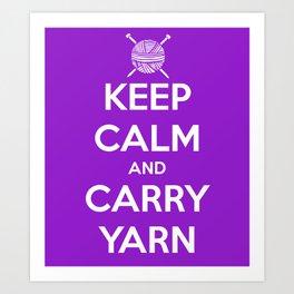 Keep Calm and Carry Yarn - Purple solid Art Print