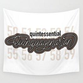 Quintessential Quinquagenarian Wall Tapestry