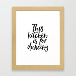 KITCHEN WALL ART, Kitchen Decor,Funny Kitchen Print,This Kitchen Is For Dancing,Quote Prints,Typogra Framed Art Print