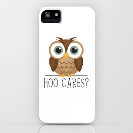 Hoo Cares? iPhone Case