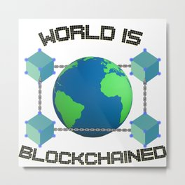 World is Blockchained Metal Print