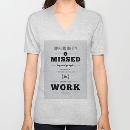"Thomas Edison Quote: ""Opportunity is Missed by Most People..."" Unisex V-Neck"