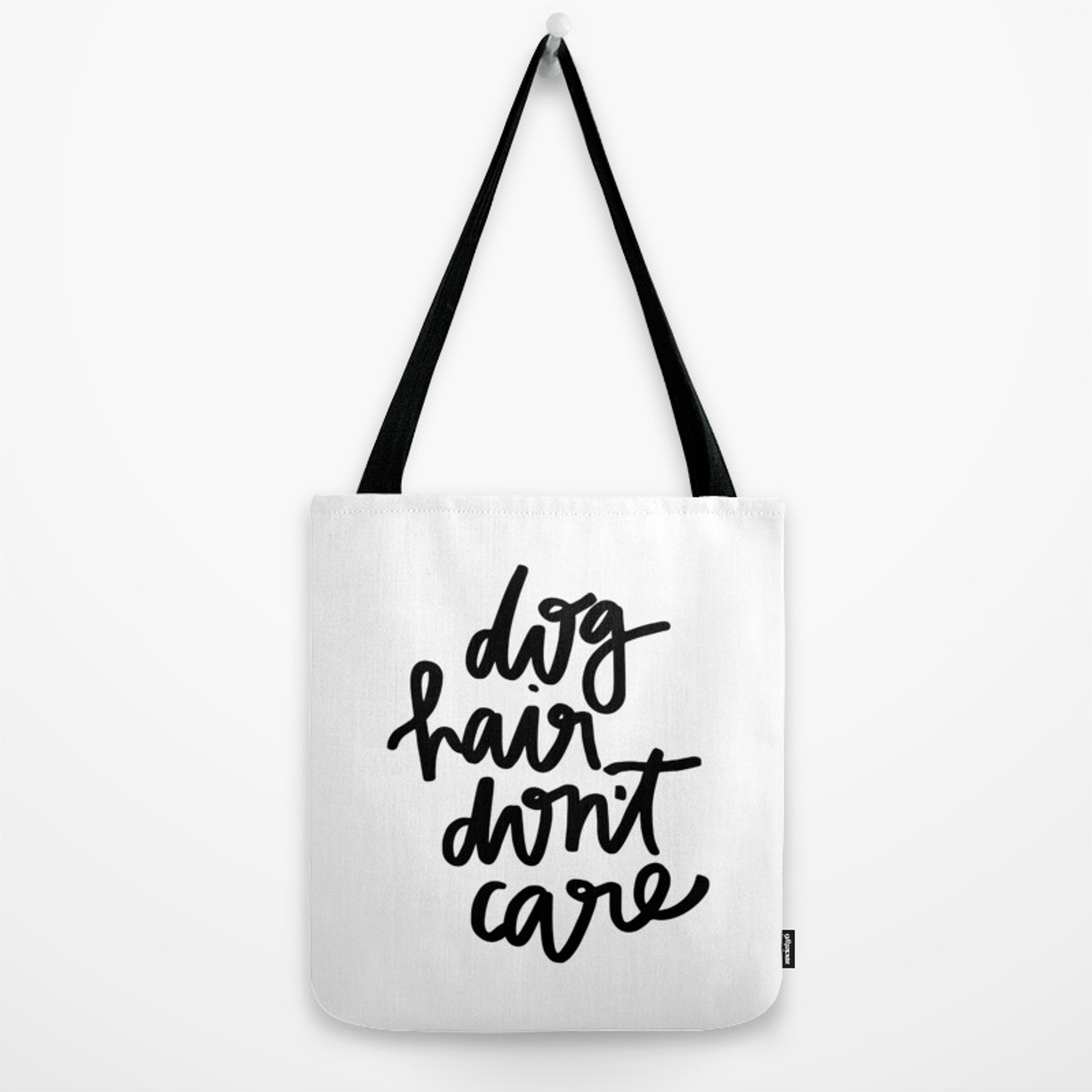 Dog Hair Don/'t Care Tote