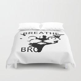 Breathe, Bro Duvet Cover