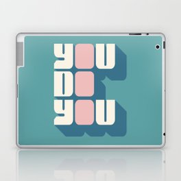 You Do You (2) Laptop & iPad Skin