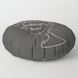 You are blessed to be given another chance to live Floor Pillow