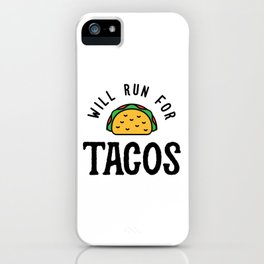 Will Run For Tacos v2 iPhone Case