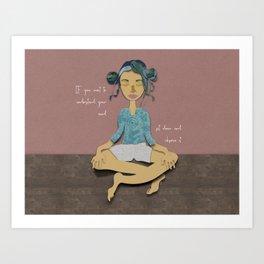 sit down! Art Print