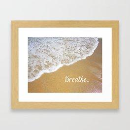 Breathe... Framed Art Print