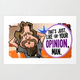 Your Opinion, Man Art Print