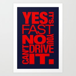 Yes it's fast No you can't drive it v5 HQvector Art Print