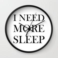 I NEED MORE SLEEP Wall Clock
