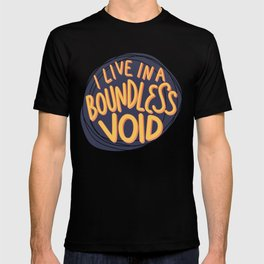 I live in a boundless void (The Good Place) T-shirt
