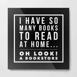 So Many Books to Read Metal Print