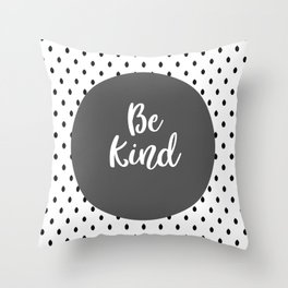 Be Kind Black White Gray Quote Throw Pillow