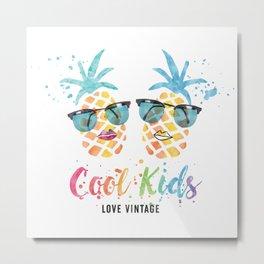 Cool Kids Love Vintage (Pineapple) Metal Print