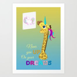 Unicorn - Never Give Up On Your Dreams Art Print