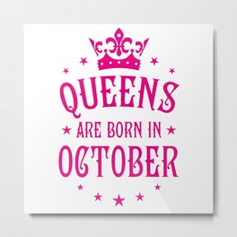 Queens are born in October Metal Print