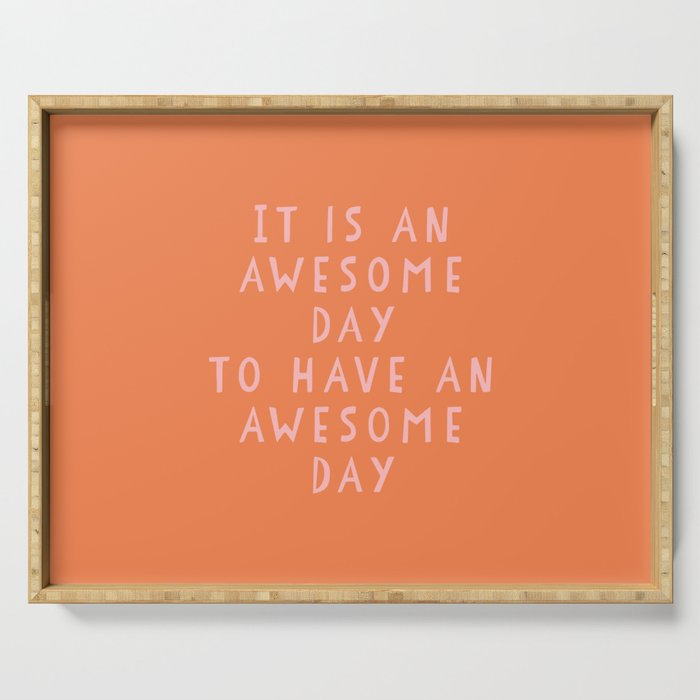 Uplifting Awesome Day Design in Pink and Orange Serving Tray