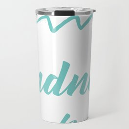 Aquarius   Don't Mistake My Kindness For Weakness (blue) Travel Mug