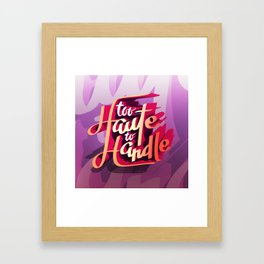 Too Haute to Handle Framed Art Print