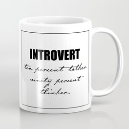 Introvert Ten Percent Talker Ninety Percent Thinker Coffee Mug
