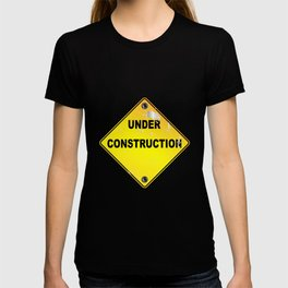 Yellow Under Construction Sign T-shirt