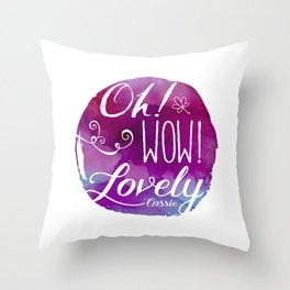Oh! Wow! Lovely Throw Pillow