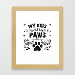 my kids has paws - Funny Cat Saying Framed Art Print