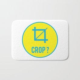CROP?, circle Bath Mat