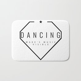 Dancing is music made visible. Bath Mat