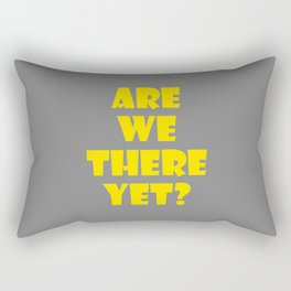Are we there yet? Rectangular Pillow