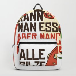 All mushrooms can be eaten saying Backpack