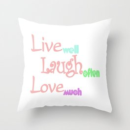 Live - Laugh - Love Throw Pillow