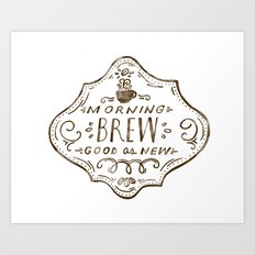 Morning Brew Art Print