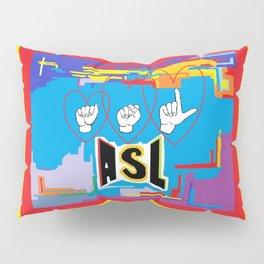 I Open Heart ASL Pillow Sham