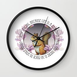 Keep Smiling, Because Life Is a Beautiful Thing Wall Clock