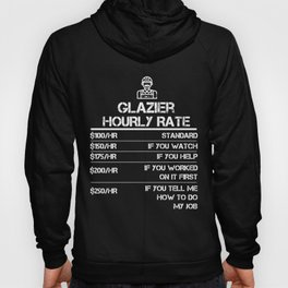 Glazier Hourly Rate Funny Gift Shirt For Men Labor Rates Hoody