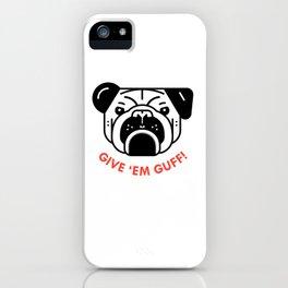 """""""Give 'Em Guff"""" iPhone Case"""
