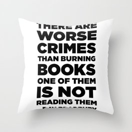 There are worse crimes than burning books Throw Pillow