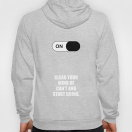 Lab No.4 -Clear your mind of can't and start doing ! Business Short Quotes poster Hoody