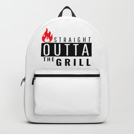 Straight Outta The Grill Backpack