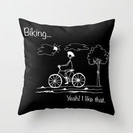 Biking... Yeah! I like that. Throw Pillow
