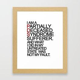 PDS Sufferer Framed Art Print