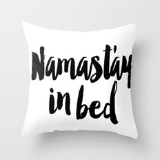 Namaste In Bed Throw Pillow