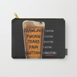Quitting is Unacceptable Carry-All Pouch