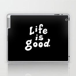 Life Is Good. Laptop & iPad Skin