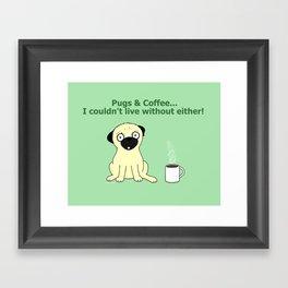 Pugs and Coffee Framed Art Print