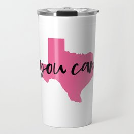Texas yes you can motivation quote Travel Mug
